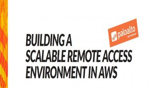 BUILDING A SCALABLE REMOTE ACCESS ENVIRONMENT IN AWS