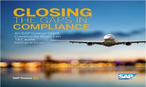 CLOSING THE GAPS IN COMPLIANCE An SAP Concur Client Community Report on T&E audit best practices