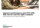 IMPROVE PERFORMANCE AND TCO WITH SQL SERVER AND THE RIGHT COMPUTE : BEST PRACTICES FOR THE MODERN DATABASE