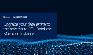 upgrade your Data estate to the new AZURE SQL Database managed instance