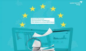 Secure & Document: The Importance of RMM and PSA Systems in a Post-GDPR World