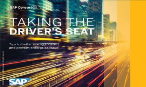 TAKING THE DRIVERS SEAT Tips to better manage, detect and prevent enterprise fraud
