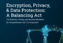 ENCRYPTION, PRIVACY, & DATA PROTECTION: A BALANCING ACT