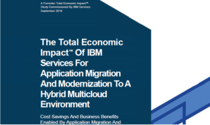 THE TOTAL ECONOMIC IMPACT™ OF IBM SERVICES FOR APPLICATION MIGRATION