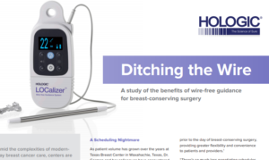 DITCHING THE WIRE_ A STUDY OF THE BENEFITS OF WIRE-FREE GUIDANCE FOR BREAST-CONSERVING SURGERY