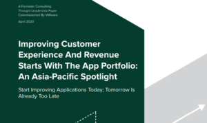IMPROVING CUSTOMER EXPERIENCE AND REVENUE STARTS WITH THE APP PORTFOLIO: ASIA-PACIFIC SPOTLIGHT