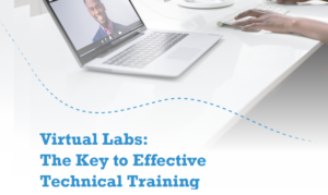 Virtual Labs: The Key to Effective Technical Training