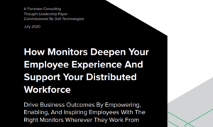 HOW MONITORS DEEPEN YOUR EMPLOYEE EXPERIENCE AND SUPPORT DISTRIBUTED WORKFORCE