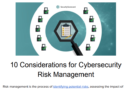 10 CONSIDERATIONS FOR CYBERSECURITY RISK MANAGEMENT