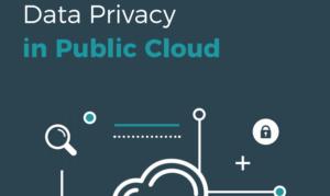 DATA PRIVACY IN PUBLIC CLOUD