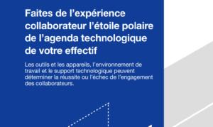 AXER LES PROGRAMMES TECHNOLOGIQUES SUR L'EXPÉRIENCE COLLABORATEUR