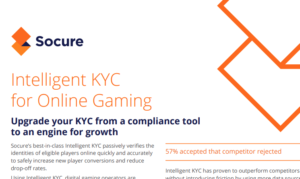 INTELLIGENT KYC FOR ONLINE GAMING-UPGRADE YOUR KYC FROM A COMPLIANCE TOOL TO AN ENGINE FOR GROWTH