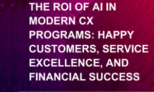 THE ROI AI IN THE CONTACT CENTER