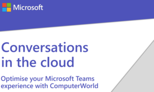 Optimise your Microsoft Teams experience with Computer World