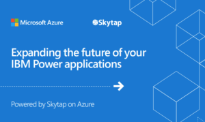 EXPANDING THE FUTURE OF YOUR IBM POWER APPLICATIONS