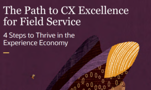 4 STEPS TO ACHIEVE FIELD SERVICE EXCELLENCE