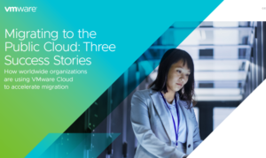 MIGRATING TO THE PUBLIC CLOUD: THREE SUCCESS STORIES
