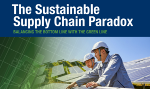 THE SUSTAINABLE SUPPLY CHAIN PARADOX: BALANCING THE BOTTOM LINE WITH THE GREEN LINE