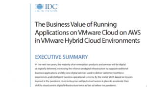 IDC - THE BUSINESS VALUE OF RUNNING APPLICATIONS ON VMWARE CLOUD ON AWS IN VMWARE HYBRID CLOUD ENVIRONMENTS 