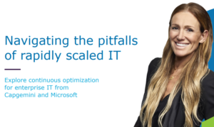 EXPLORE NEW WAYS TO ORGANIZE AND OPTIMIZE YOUR IT ESTATE WITH CAPGEMINI AND MICROSOFT