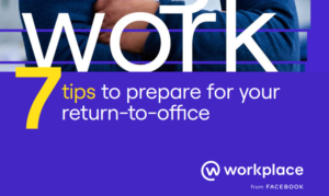 SEVEN TIPS TO PREPARE FOR YOUR RETURN-TO-OFFICE