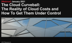 THE CLOUD CURVEBALL: THE REALITY OF CLOUD COSTS AND HOW TO GET THEM UNDER CONTROL