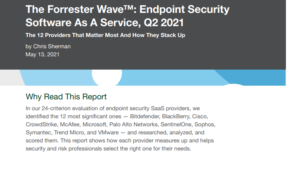 THE FORRESTER WAVE™: ENDPOINT SECURITY SOFTWARE AS A SERVICE, Q2 2021